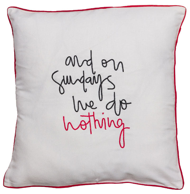 And On Sundays We Do Nothing Cushion Cover
