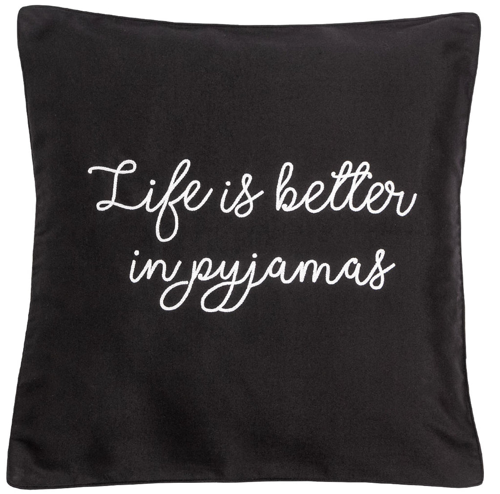 Life Is Better In Pyjamas Cushion Cover