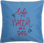 Life Is Better With A Dog (Blue) Cushion Cover