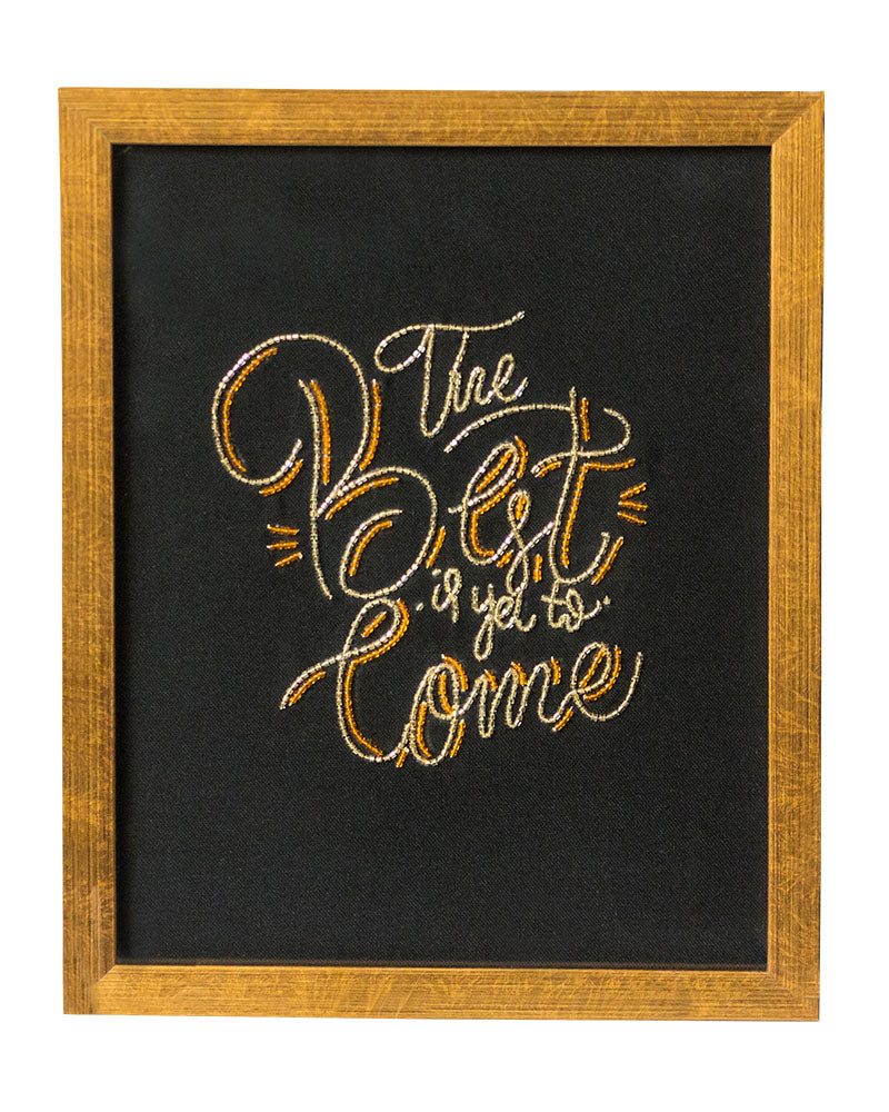 The Best Is Yet To Come (Golden) Wall Frame