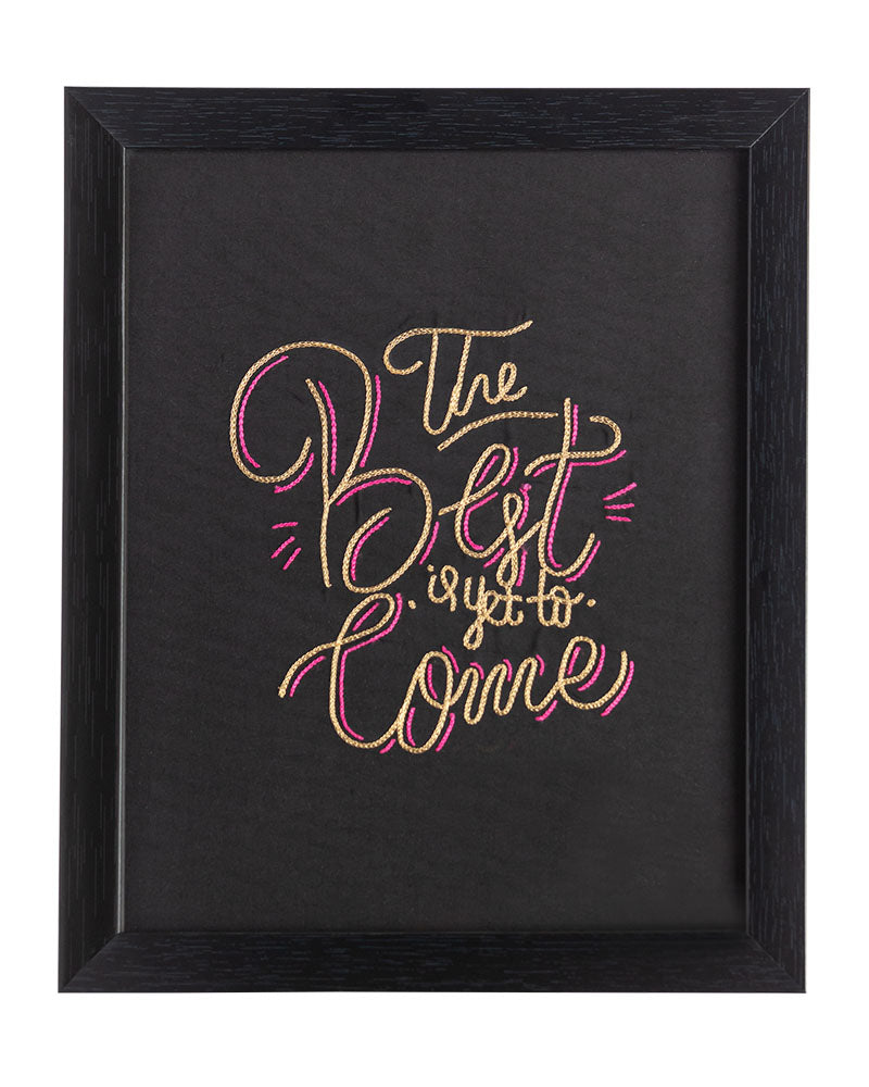 The Best Is Yet To Come (Black) Wall Frame