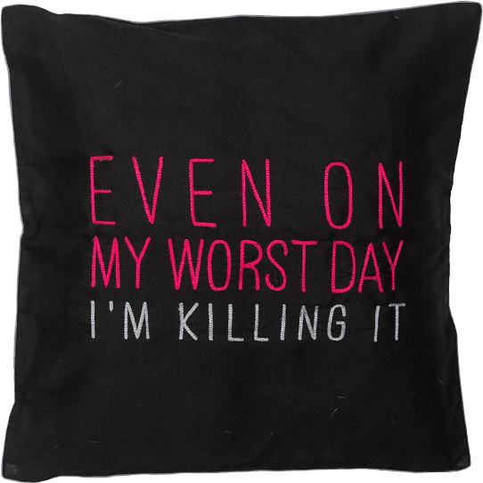 Even On My Worst Day I'm Killing It Pink Cushion Cover