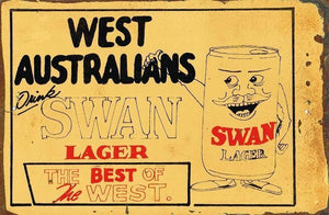 West Australians drink Swan Lager Rustic Look Vintage Tin Metal Sign Man Cave