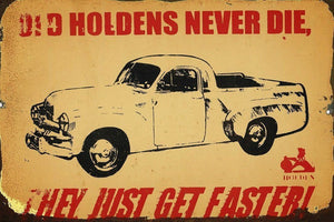 Old Holdens Never Die metal sign 20 x 30 cm free postage