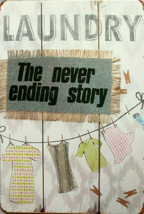 Laundry never ending story  Rustic Look  Tin Metal Sign  Man Cave  Quality Handmade