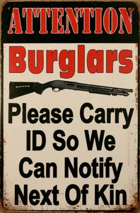 Rustic Attention Burglars carry ID new tin metal sign MAN CAVE 40x30cm