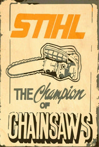 Stihl The Champion Of Chain saws brand new tin metal sign MAN CAVE