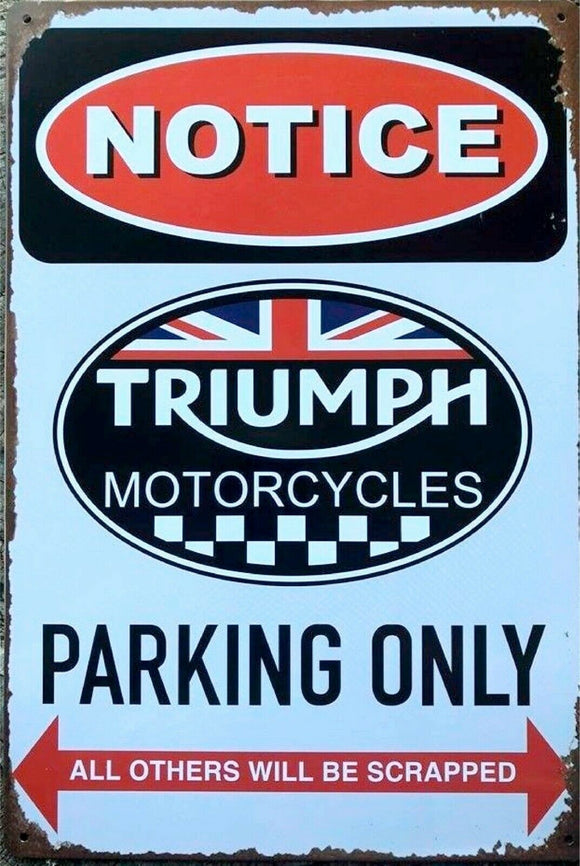 Triumph motorcycles Parking only Rustic Look  Tin Metal Sign  Man Cave  Quality Handmade