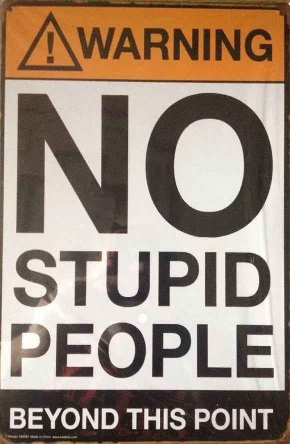 WARNING NO STUPID PEOPLE Rustic Vintage Metal Tin Sign Man Cave,Garage,Shed Bar