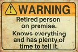 Warning Retired person humor rustic tin metal sign man cave new