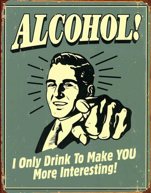 New I Only Drink To Make You More Interesting! Alcohol Metal Tin Sign 30 40 cm free postage - TinSignFactoryAustralia