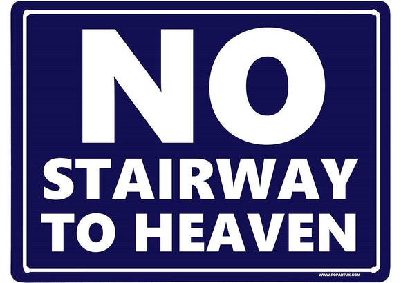 No Stairway To Heaven Mini Tin Sign 30 x 40 cm free postage - TinSignFactoryAustralia