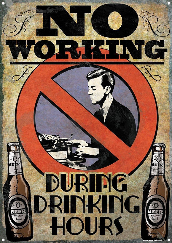 No Working During Drinking Hours free postage 30 x 40 cm - TinSignFactoryAustralia