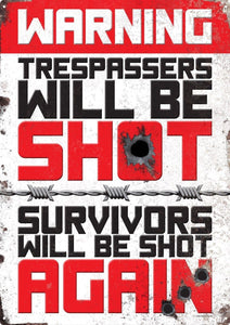 Warning Trespassers Will Be Shot Tin Sign 30.5x40.7cm free postage - TinSignFactoryAustralia