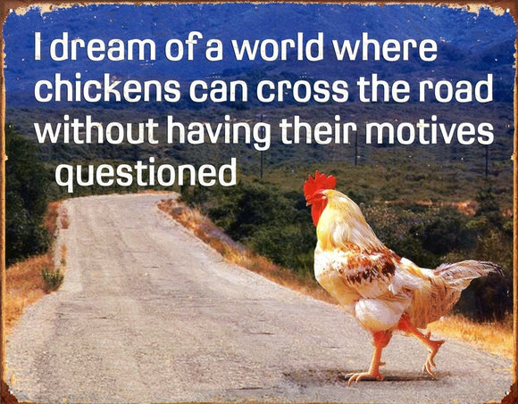 Why Did the Chicken Cross the Road? Ulterior Motive Metal Tin Sign free postage 30 x 40 cm - TinSignFactoryAustralia