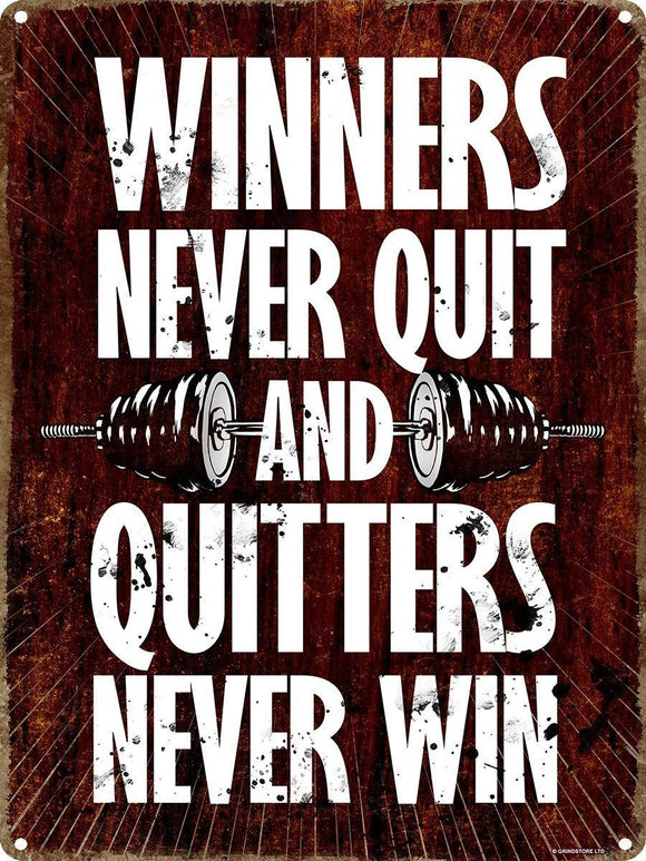 Winners Never Quit And Quitters Never Win Tin Sign 30.5x40.7cm free postage - TinSignFactoryAustralia