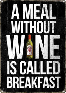 A Meal Without Wine Is Called Breakfast Tin Sign 30.5x40.7cm free postage - TinSignFactoryAustralia