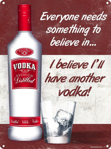 I Believe I'll Have Another Vodka Tin Sign 30.5x40.7cm free postage - TinSignFactoryAustralia