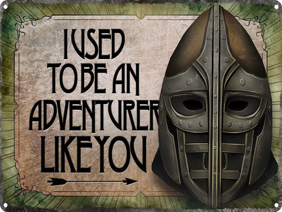I Used To Be An Adventurer Like You Tin Sign 40.7x30.5cm free postage - TinSignFactoryAustralia