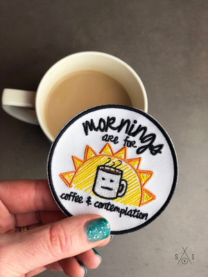 mornings are for coffee and contemplation iron-on patch