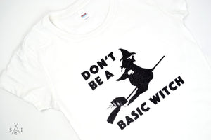 don't be a basic witch  women's halloween tee