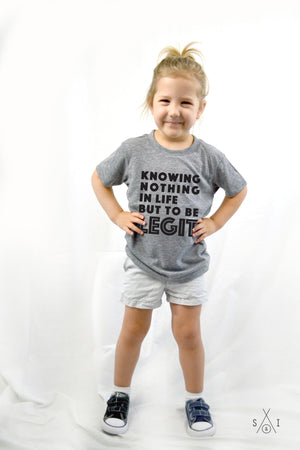 knowing nothing in life but to be legit kids tee