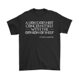 """A lion does not concern itself with the opinion of sheep."" - Tywin Lannister T-shirt"