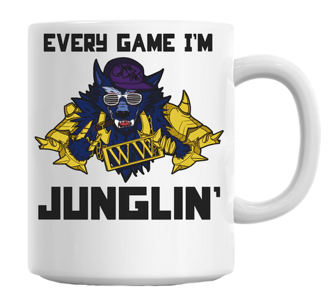 """Every Game I'm Junglin"" League of Legends Mug"