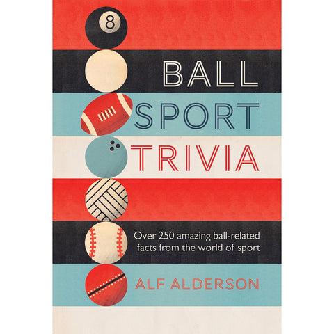 Ball Sport Trivia by Alf Alderson
