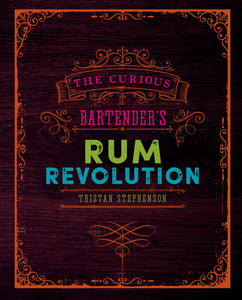 The Curious Bartender's Rum Revolution