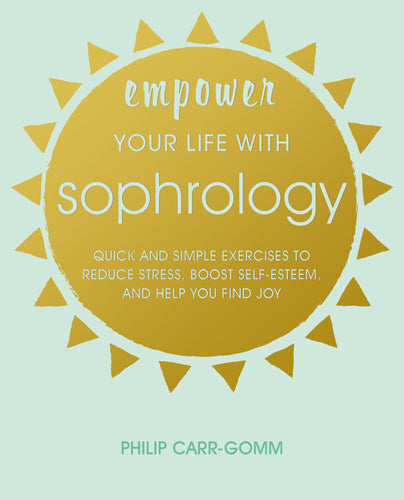 Empower Your Life with Sophrology