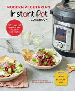 Modern Vegetarian Instant Pot® Cookbook