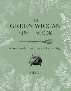The Green Wiccan Spell Book