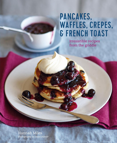 Pancakes, Waffles, Crêpes & French Toast