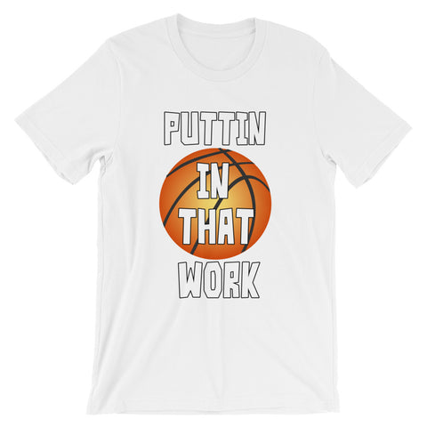 Basketball Puttin In That Work Graphic Tee for Men