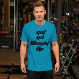 GET YA WEIGHT UP Short-Sleeve T-Shirt