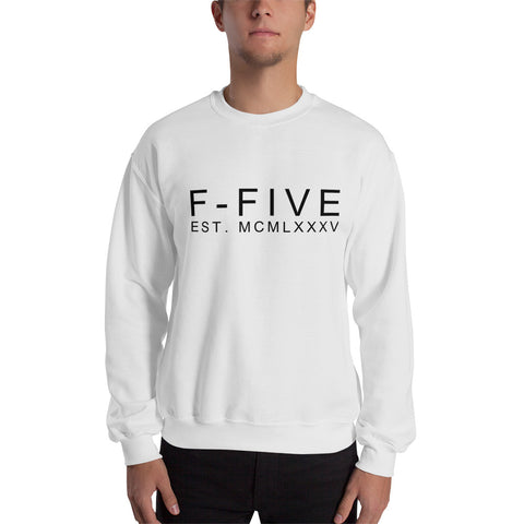 F-FIVE EST. MCMLXXXV Graphic Sweatshirts for Men and Women