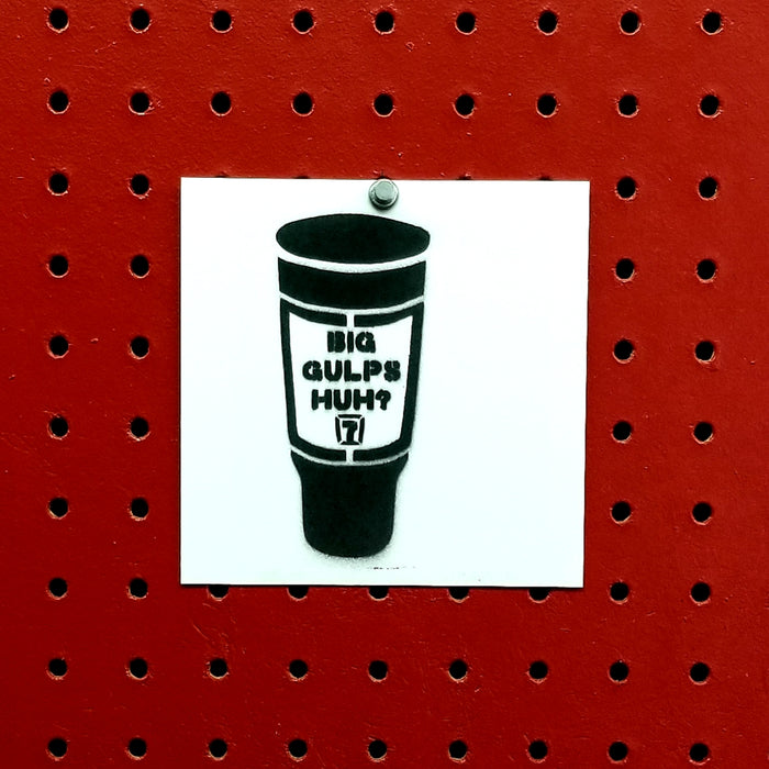 Big Gulps Huh Dumb and Dumber Spray Paint Stencil