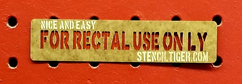 For Rectal Use Only Spray Paint Stencil