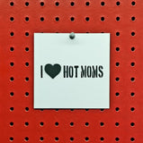 I Love Hot Moms Spray Paint Stencil