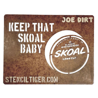 Keep That Skoal Baby Spray Paint Stencil