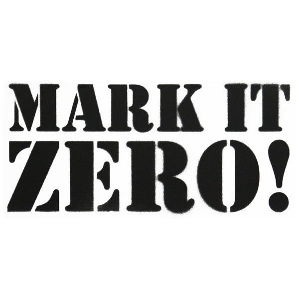 """Mark It Zero!"" Spray Paint Stencil"