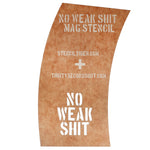 No Weak Shit Magazine Stencil