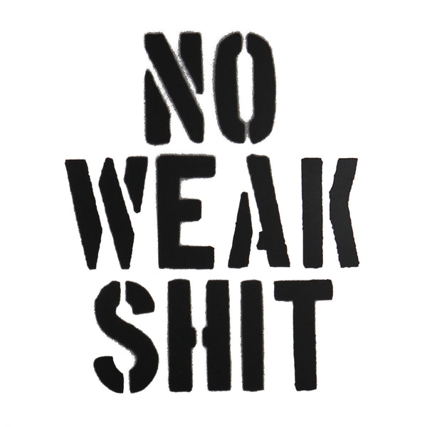 No Weak Shit Spray Paint Stencil