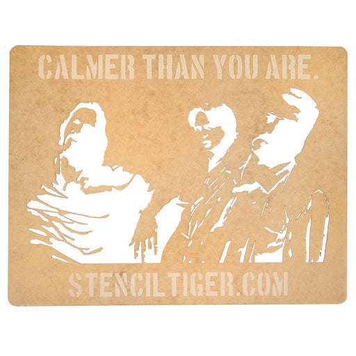 Calmer Than You Are Spray Paint Stencil