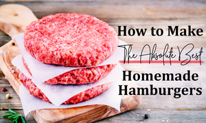 Here is how to make the best hamburgers from scratch