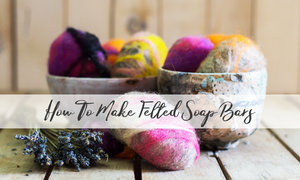 How To Make Felted Soap Bars