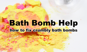 how to fix crumbly bath bombs