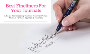 best fineliners for journaling & writing