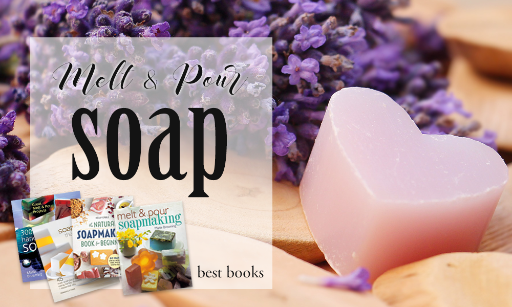 Best Melt And Pour Soapmaking Books Diy Craft Club